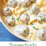 Pan of swedish meatballs with swedish meatballs text