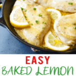 Close up of lemon baked chicken with sliced lemons and fresh parsley. Easy Baked Lemon Chicken